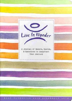Live in Wonder Journal: A Journal of Quests, Quotes, and Questions to Jumpstart Your Journey (Record book)