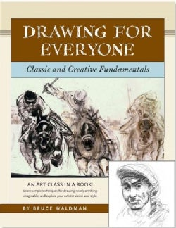 Drawing for Everyone: Classic and Creative Fundamentals (Paperback)
