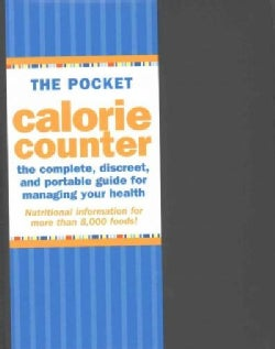 The Pocket Calorie Counter 2016: The Complete Discreet, and Portable Guide for Managing Your Health (Hardcover)