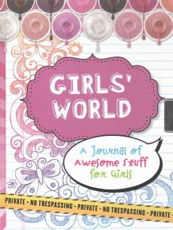Girls' World Locking Journal: A Journal of Awesome Stuff for Girls (Notebook / blank book)