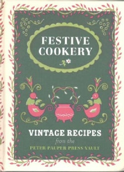 Festive Cookery: Vintage Holiday Recipes from the Writers of Peter Pauper Press (Hardcover)