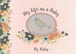 My Life As a Baby - Record Keeper and Photo Album - Birds (Notebook / blank book)