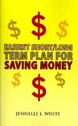 Easiest Short / Long Term Plan for Saving Money (Paperback)