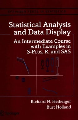 Statistical Analysis and Data Display: An Intermediate Course With Examples in S-plus, R, and Sas (Paperback)