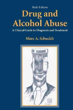 Drug and Alcohol Abuse: A Clinical Guide to Diagnosis and Treatment (Paperback)