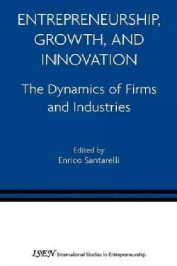 Entrepreneurship, Growth, and Innovation: The Dynamics of Firms and Industries (Paperback)