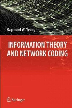 Information Theory and Network Coding (Paperback)