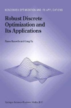Robust Discrete Optimization and Its Applications (Paperback)