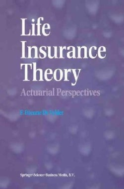 Life Insurance Theory: Actuarial Perspectives (Paperback)