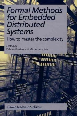 Formal Methods for Embedded Distributed Systems: How to Master the Complexity (Paperback)