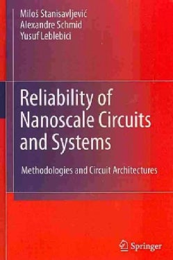 Reliability of Nanoscale Circuits and Systems: Methodologies and Circuit Architectures (Hardcover)