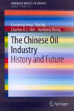The Chinese Oil Industry: History and Future (Paperback)