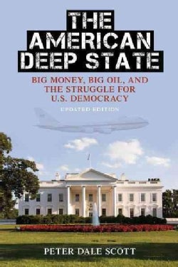 The American Deep State: Big Money, Big Oil, and the Struggle for U.S. Democracy (Paperback)