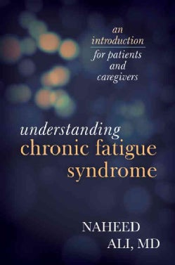 Understanding Chronic Fatigue Syndrome: An Introduction for Patients and Caregivers (Hardcover)