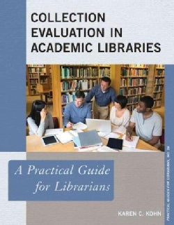 Collection Evaluation in Academic Libraries: A Practical Guide for Librarians (Paperback)