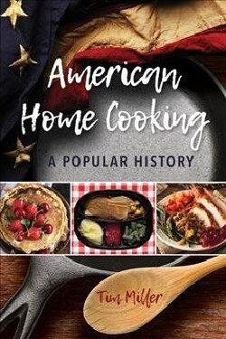 American Home Cooking: A Popular History (Hardcover)