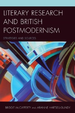 Literary Research and British Postmodernism: Strategies and Sources (Hardcover)