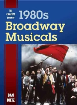The Complete Book of 1980s Broadway Musicals (Hardcover)