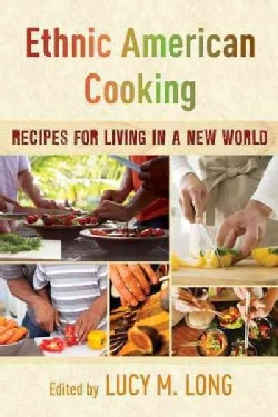 Ethnic American Cooking: Recipes for Living in a New World (Hardcover)