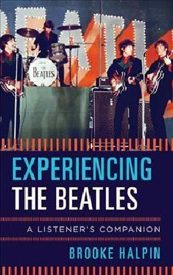 Experiencing the Beatles: A Listener's Companion (Hardcover)