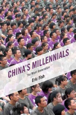 China's Millennials: The Want Generation (Paperback)