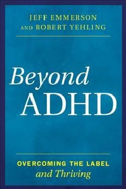 Beyond ADHD: Overcoming the Label and Thriving (Hardcover)