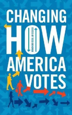 Changing How America Votes (Hardcover)