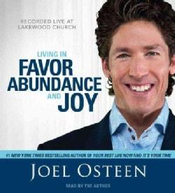 Living in Favor, Abundance and Joy (CD-Audio)