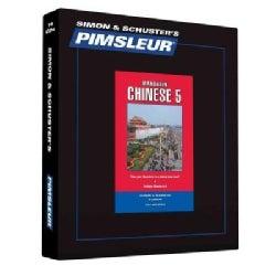 Pimsleur Chinese Mandarin, Level 5: Learn to Speak and Understand Mandarin Chinese With Pimsleur Language Programs (CD-Audio)