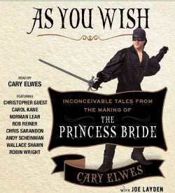 As You Wish: Inconceivable Tales from the Making of the Princess Bride (CD-Audio)