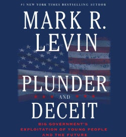 Plunder and Deceit: Big Government's Exploitation of Young People and the Future (CD-Audio)