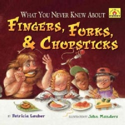 What You Never Knew About Fingers, Forks, & Chopsticks (Paperback)
