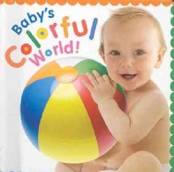 Baby's Colorful World! (Board book)