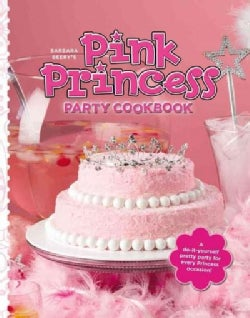 Barbara Beery's Pink Princess Party Cookbook (Hardcover)