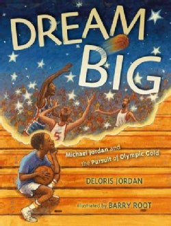 Dream Big: Michael Jordan and the Pursuit of Olympic Gold (Hardcover)