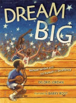 Dream Big: Michael Jordan and the Pursuit of Excellence (Paperback)