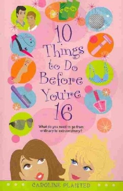 10 Things to Do Before You're 16 (Paperback)