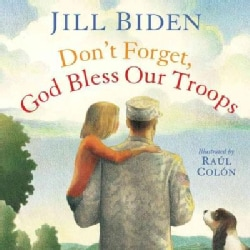 Don't Forget, God Bless Our Troops (Hardcover)