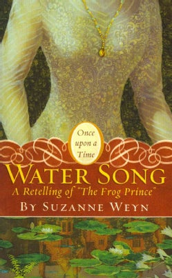 """Water Song: A Retelling of """"The Frog Prince"""" (Paperback)"""