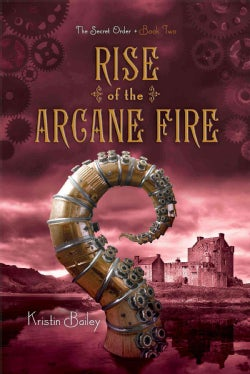 Rise of the Arcane Fire (Paperback)