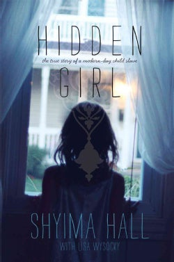 Hidden Girl: The True Story of a Modern-Day Child Slave (Hardcover)