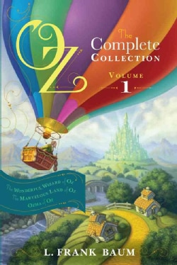 Oz, The Complete Collection: The Wonderful Wizard of Oz / The Marvelous Land of Oz / Ozma of Oz (Paperback)