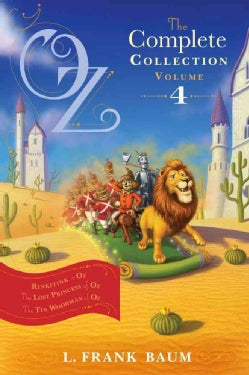 Oz, The Complete Collection, Volume 4: Rinkitink in Oz / The Lost Princess of Oz / The Tin Woodman of Oz (Paperback)