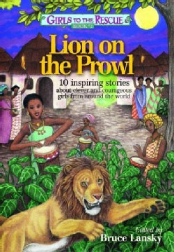 Lion on the Prowl: 10 Inspiring Stories About Clever and Courageous Girls from Around the World (Paperback)