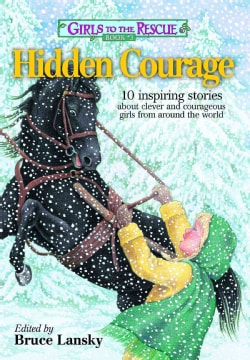 Hidden Courage: 10 Inspiring Stories About Clever and Courageous Girls from Around the World (Paperback)