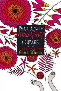 Small Acts of Amazing Courage (Paperback)
