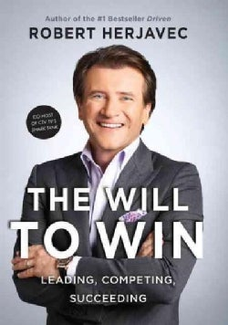The Will to Win: Leading, Competing, Succeeding (Paperback)