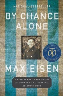 By Chance Alone: A Remarkable True Story of Courage and Survival at Auschwitz (Paperback)