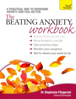 The Beating Anxiety Workbook: A Teach Yourself Guide (Paperback)