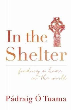 In the Shelter: Finding a Home in the World (Paperback)